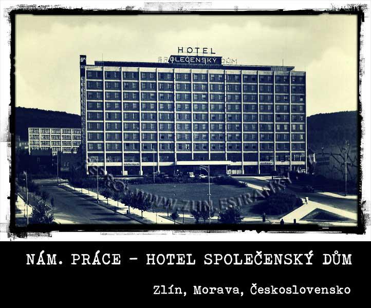 náměstí Práce - Společenský dům - Zlín